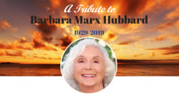 A Tribute to Barbara Marx Hubbard 1929-2019